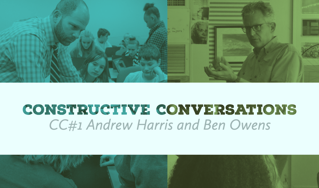 Constructive Conversation with Andrew Harris and Ben Owens